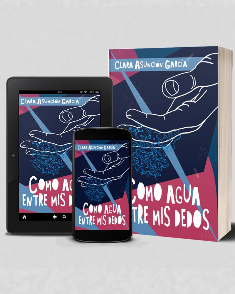 Como agua entre mis dedos - Clara-Asunción-García -Novela -Intriga romántica