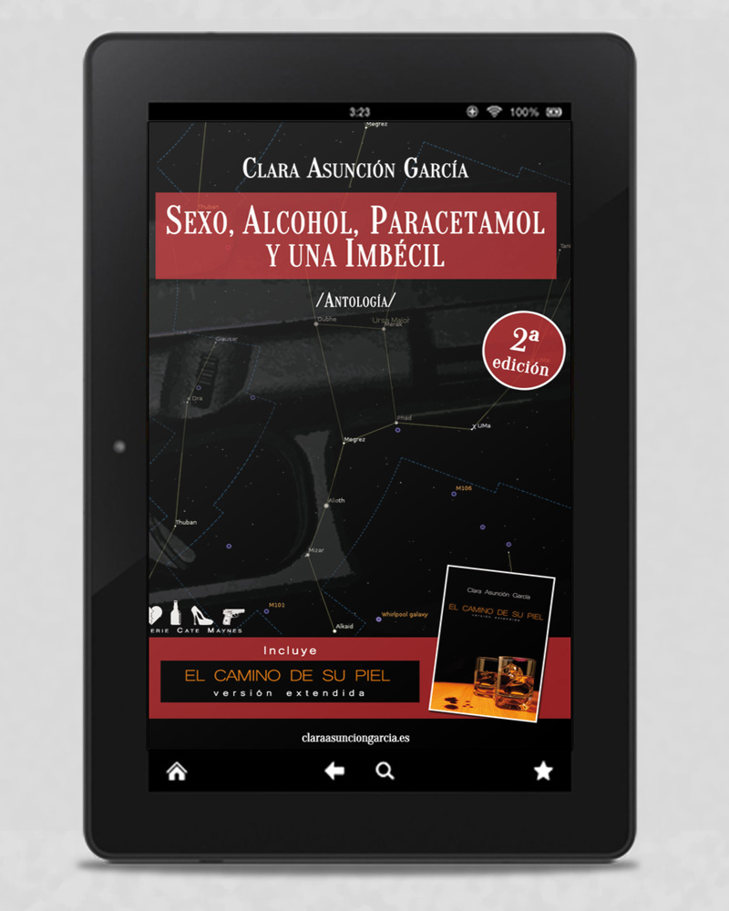 Sexo, alcohol, paracetamol y una imbécil - Clara Asuncion Garcia - Antologia relatos Cate Maynes