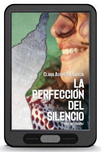 La perfección del silencio-Clara Asunción García - Intriga romántica